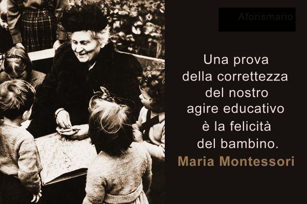 Una prova della correttezza del nostro agire educativo è la felicità del bambino